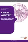 CUERPO DE PROFESORES DE ENSEÑANZA SECUNDARIA. FORMACIÓN Y ORIENTACIÓN LABORAL (F.