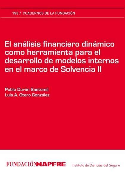 EL ANÁLISIS FINANCIERO DINÁMICO COMO HERRAMIENTA PARA EL DESARROLLO DE MODELOS INTERNOS EN EL M