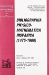 BIBLIOGRAPHIA PHYSICO-MATHEMATICA HISPANICA (1475-1900)