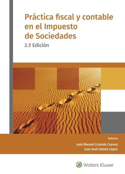 PRÁCTICA FISCAL Y CONTABLE EN EL IMPUESTO DE SOCIEDADES (2.ª EDICIÓN).