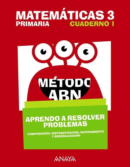 MATEMÁTICAS 3. MÉTODO ABN. APRENDO A RESOLVER PROBLEMAS 1..