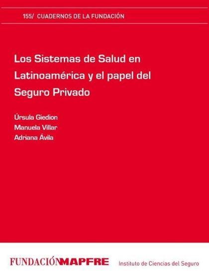 LOS SISTEMAS DE SALUD EN LATINOAMÉRICA Y EL PAPEL DEL SEGURO PRIVADO