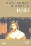 LOS VALENCIANOS DE TIEMPOS DE JAIME I