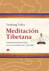 MEDITACIÓN TIBETANA: ENSEÑANZAS PRÁCTICAS PARA VIVIR CON ARMONÍA, PAZ Y FELICIDAD
