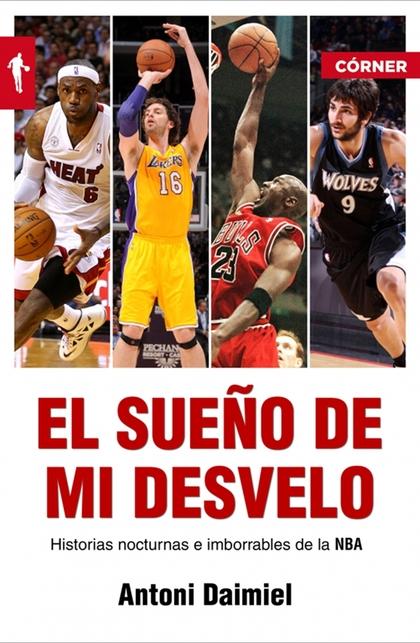 EL SUEÑO DE MI DESVELO. HISTORIAS DE LA NBA CON NOCTURNIDAD.