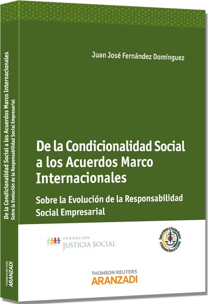 DE LA CONDICIONALIDAD SOCIAL A LOS ACUERDOS MARCO INTERNACIONALES : SOBRE LA EVOLUCIÓN DE LA RE