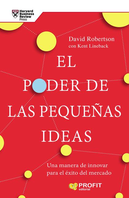 EL PODER DE LAS PEQUEÑAS IDEAS.