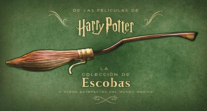 HARRY POTTER: LA COLECCIÓN DE ESCOBAS Y OTROS ARTEFACTOS DEL MUNDO MÁGICO.