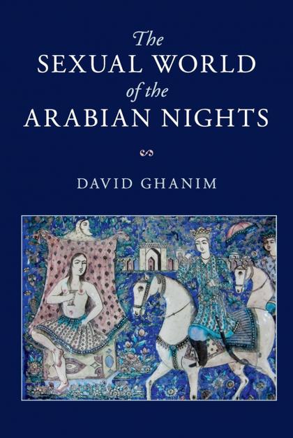 THE SEXUAL WORLD OF THE ARABIAN NIGHTS