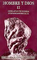 HOMBRE Y DIOS. II: CINCUENTA AÑOS DE POESÍA HISPANOAMERICANA (1900-1955).