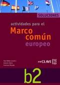 ACTIVIDADES PARA EL MARCO COMÚN EUROPEO B2. SOLUCIONES