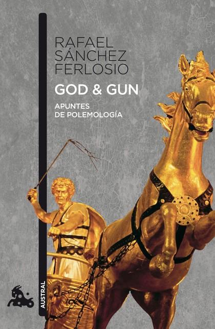GOD & GUN. APUNTES DE POLEMOLOGIA