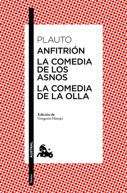 ANFITRIÓN / LA COMEDIA DE LOS ASNOS / LA COMEDIA DE LA OLLA.