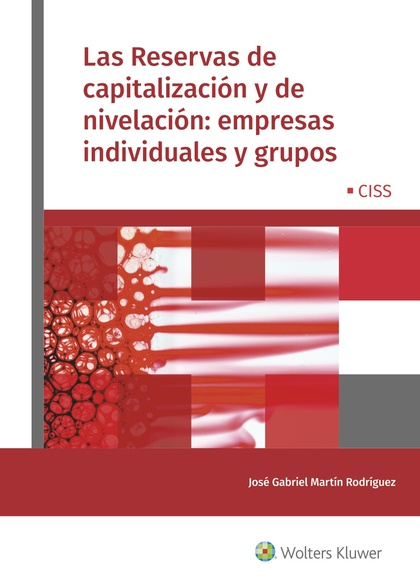 LAS RESERVAS DE CAPITALIZACIÓN Y DE NIVELACIÓN: EMPRESAS INDIVIDUALES Y GRUPOS.