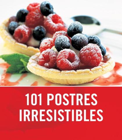 101 POSTRES IRRESISTIBLES