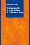 NOCIONES GENERALES DE LA LEY ORGÁNICA DE PROTECCIÓN DE DATOS