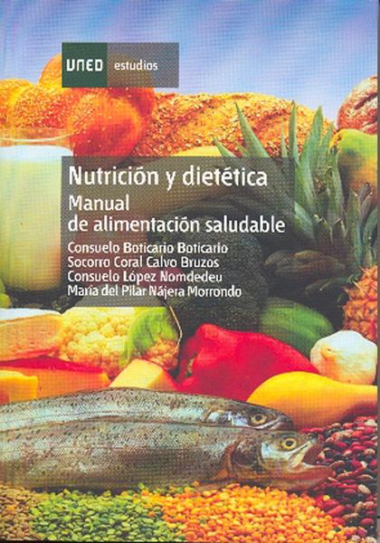 NUTRICIÓN Y DIETÉTICA: MANUAL DE ALIMENTACIÓN SALUDABLE.