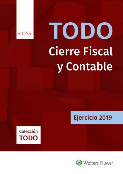 TODO CIERRE FISCAL Y CONTABLE. EJERCICIO 2019.