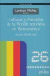 CULTURAS Y MERCADOS DE LA FICCIÓN TELEVISIVA EN IBEROAMÉRICA.