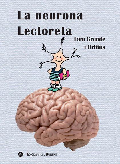 LA NEURONA LECTORETA                                                            CONEIX EL CERVE