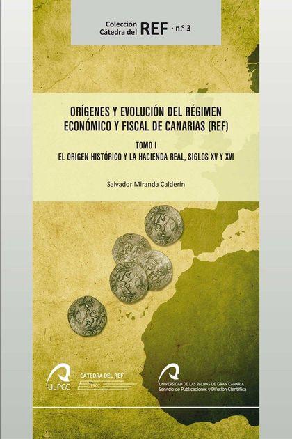 ORÍGENES Y EVOLUCIÓN DEL RÉGIMEN ECONÓMICO Y FISCAL DE CANARIAS