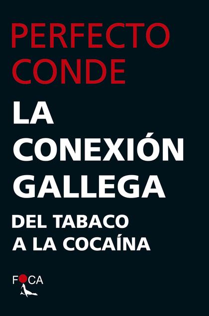 LA CONEXIÓN GALLEGA. DEL TABACO A LA COCAÍNA