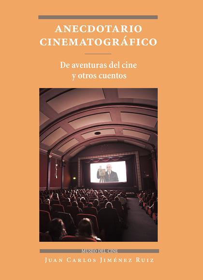 ANECDOTARIO CINEMATOGRÁFICO                                                     DE AVENTURAS DE