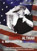 ROBERT ALTMAN. EL INDEPENDIENTE DE HOLLYWOOD