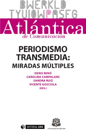 PERIODISMO TRANSMEDIA : MIRADAS MÚLTIPLES