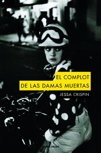 EL COMPLOT DE LAS DAMAS MUERTAS.