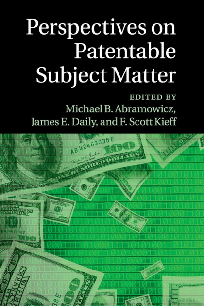 PERSPECTIVES ON PATENTABLE SUBJECT MATTER