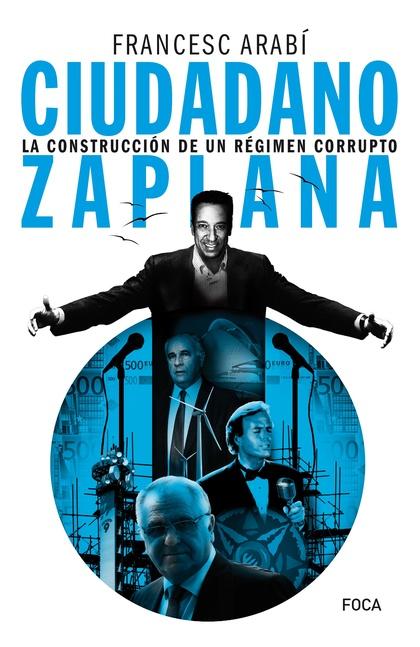 CIUDADANO ZAPLANA. LAS RAICES DE LA CORRUPCION.