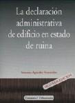 LA DECLARACIÓN ADMINISTRATIVA DE EDIFICIOS EN ESTADO DE RUINA