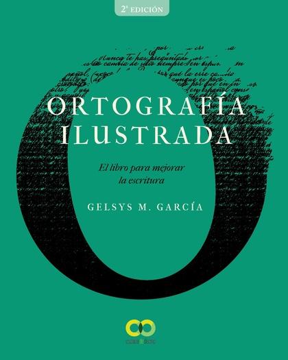 ORTOGRAFÍA ILUSTRADA. EL LIBRO PARA MEJORAR LA ESCRITURA.