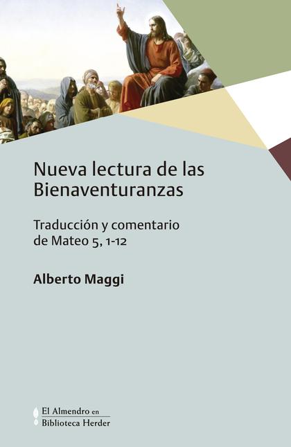 NUEVA LECTURA DE LAS BIENAVENTURANZAS. TRADUCCIÓN Y COMENTARIO DE MATEO 5,1-12