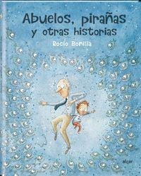 ABUELOS, PIRAÑAS Y OTRAS HISTORIAS.