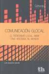 COMUNICACIÓN GLOCAL : EL PERIODISMO LOCAL ABRE UNA VENTANA AL MUNDO