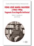 FONS JOSÉ MARÍA VALVERDE (1942-1996) : FRAGMENTS D´UNA BIOGRAFIA INTEL·LECTUAL