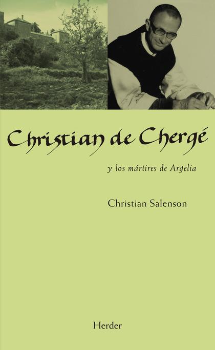 CHRISTIAN DE CHERGÉ. Y LOS MÁRTIRES DE ARGELIA