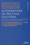 ALTERNATIVAS DE POLÍTICA CULTURAL.