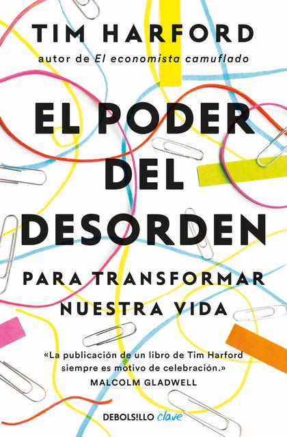 EL PODER DEL DESORDEN. PARA TRANSFORMAR NUESTRA VIDA