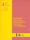 DESCUBRIR, INVESTIGAR, EXPERIMENTAR : INICIACIÓN A LAS CIENCIAS