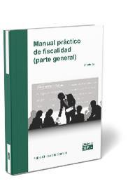 MANUAL PRÁCTICO DE FISCALIDAD (PARTE GENERAL).
