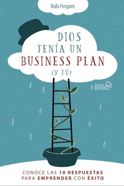 DIOS TENÍA UN BUSINESS PLAN, ¿Y TÚ?.