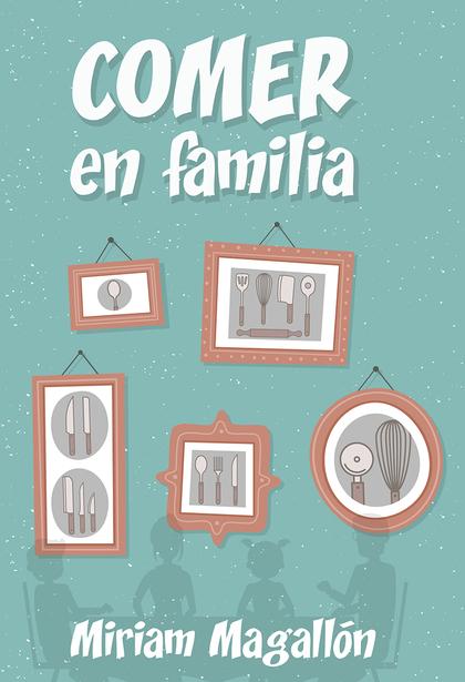 COMER EN FAMILIA.