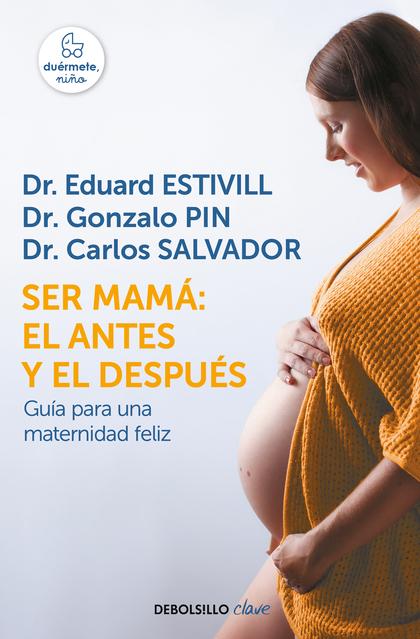 SER MAMÁ: EL ANTES Y EL DESPUÉS.