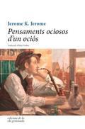 PENSAMENTS OCIOSOS D´UN OCIÓS. PER A UNES VACANCES OCIOSES