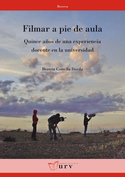 FILMAR A PIE DE AULA : QUINCE AÑOS DE UNA EXPERIENCIA DOCENTE EN LA UNIVERSIDAD