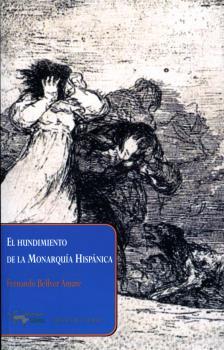 EL HUNDIMIENTO DE LA MONARQUÍA HISPÁNICA