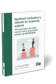 IGUALDAD RETRIBUTIVA Y CÁLCULO DE LA BRECHA SALARIAL: 100 RESPUESTAS QUE DEBES C.